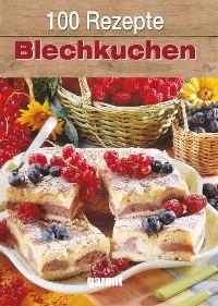 Cover 100 Rezepte Blechkuchen
