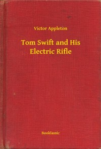 Cover Tom Swift and His Electric Rifle