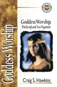 Cover Goddess Worship, Witchcraft, and Neo-Paganism