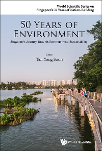 Cover 50 Years Of Environment: Singapore's Journey Towards Environmental Sustainability