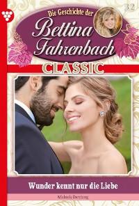 Cover Bettina Fahrenbach Classic 32 – Liebesroman