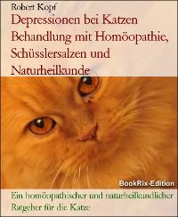 Cover Depressionen bei Katzen Behandlung mit Homöopathie, Schüsslersalzen und Naturheilkunde