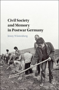 Cover Civil Society and Memory in Postwar Germany
