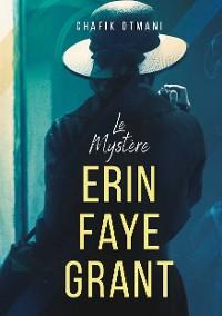Cover Le Mystère Erin Faye Grant