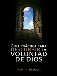 Cover Guía práctica para descubrir la voluntad de Dios