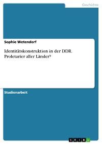 Cover Identitätskonstruktion in der DDR. Proletarier aller Länder?
