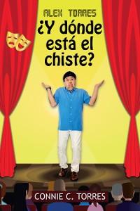 Cover Alex Torres ¿Y Dónde Está El Chiste?