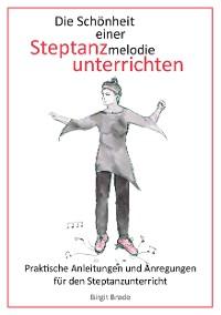 Cover Die Schönheit einer Steptanzmelodie unterrichten