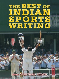 Cover The Best of Indian Sports Writing