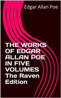 Cover THE WORKS OF EDGAR ALLAN POE IN FIVE VOLUMES The Raven Edition