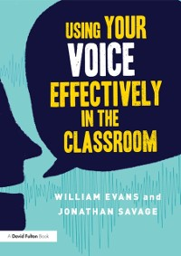 Cover Using Your Voice Effectively in the Classroom