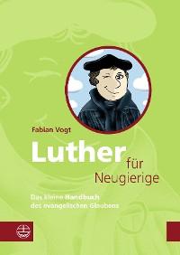 Cover Luther für Neugierige