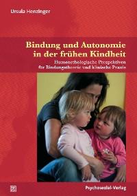 Cover Bindung und Autonomie in der frühen Kindheit