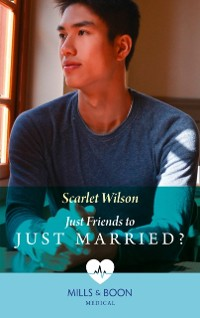 Cover Just Friends To Just Married? (Mills & Boon Medical) (The Good Luck Hospital, Book 2)