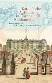 Cover Katholische Aufklärung in Europa und Nordamerika