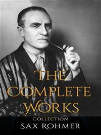 Cover Sax Rohmer: The Complete Works