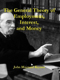 Cover The General Theory of Employment, Interest, and Money