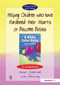 Cover Helping Children who have hardened their hearts or become bullies
