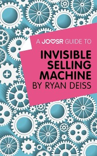 Cover Joosr Guide to... Invisible Selling Machine by Ryan Deiss