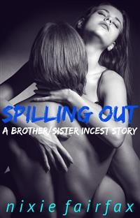 Cover Spilling Out: A Brother/Sister Incest Story