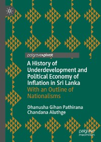 Cover A History of Underdevelopment and Political Economy of Inflation in Sri Lanka