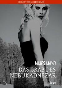 Cover DAS GRAB DES NEBUKADNEZAR