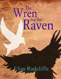 Cover The Wren and the Raven