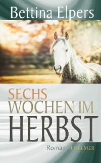 Cover Sechs Wochen im Herbst