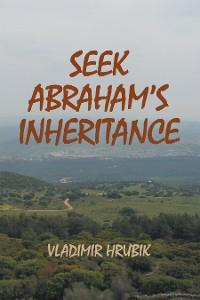 Cover Seek Abraham's Inheritance