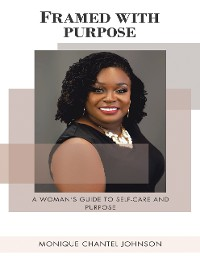 Cover Framed With Purpose: A Woman's Guide to Self-care and Purpose