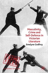 Cover Masculinity, Crime and Self-Defence in Victorian Literature