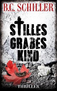 Cover Stilles Grabeskind - Thriller