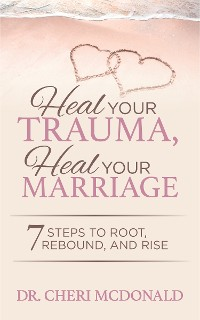 Cover Heal Your Trauma, Heal Your Marriage