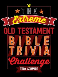 Cover The Extreme Old Testament Bible Trivia Challenge