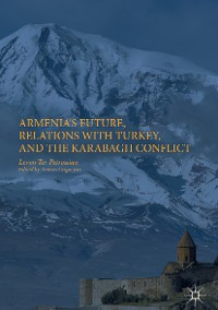 Cover Armenia's Future, Relations with Turkey, and the Karabagh Conflict