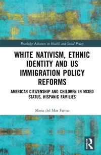 Cover White Nativism, Ethnic Identity and US Immigration Policy Reforms