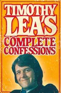 Cover Timothy Lea's Complete Confessions
