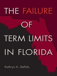 Cover The Failure of Term Limits in Florida