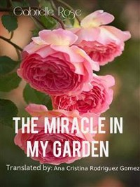 Cover The Miracle In My Garden