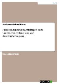 Cover Falllösungen und Rechtsfragen zum Unternehmenskauf und zur Anteilsübertragung