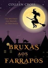 Cover Bruxas aos Farrapos : Um Misterio das Bruxas de Westwick