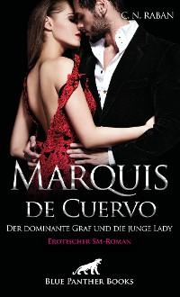 Cover Marquis de Cuervo - Der dominante Graf und die junge Lady | Erotischer SM-Roman
