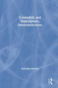 Cover Cavendish and Shakespeare, Interconnections