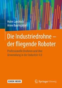 Cover Die Industriedrohne – der fliegende Roboter