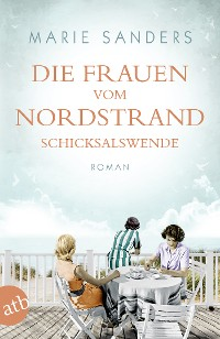 Cover Die Frauen vom Nordstrand. Schicksalswende