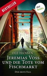 Cover Jeremias Voss und die Tote vom Fischmarkt - Der erste Fall