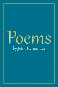 Cover Poems by John Hernandez