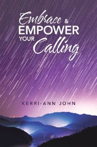 Cover Embrace & Empower Your Calling