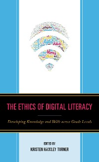 Cover The Ethics of Digital Literacy