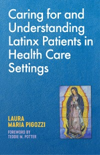 Cover Caring for and Understanding Latinx Patients in Health Care Settings